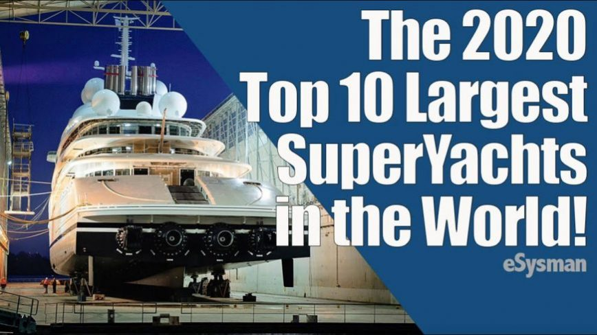 The Top 10 Largest Super Yachts Of 2020